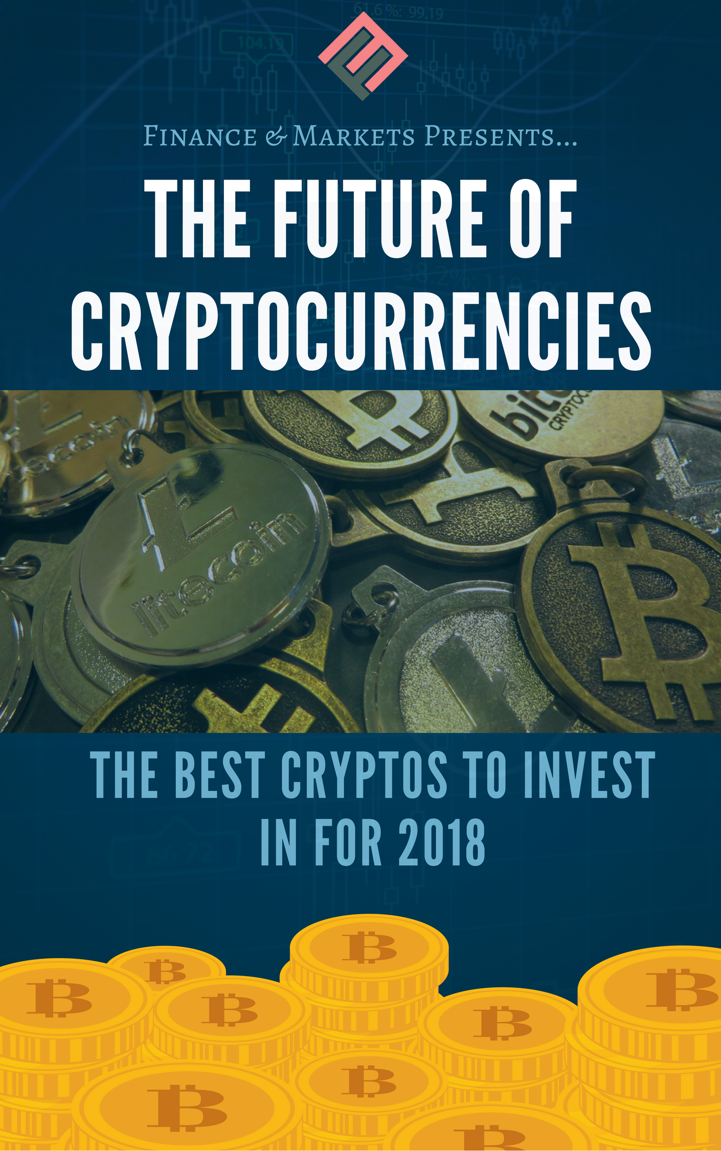 The Best Cryptocurrencies To Invest In 2018